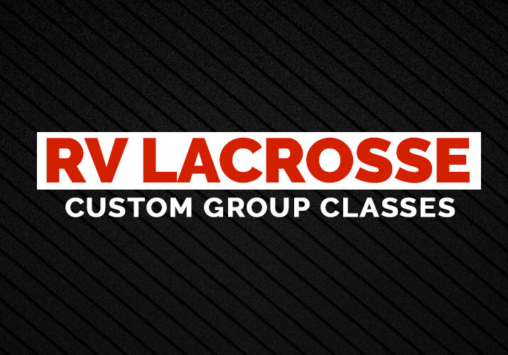 RV-Lacrosse-Custom-Group-Classes
