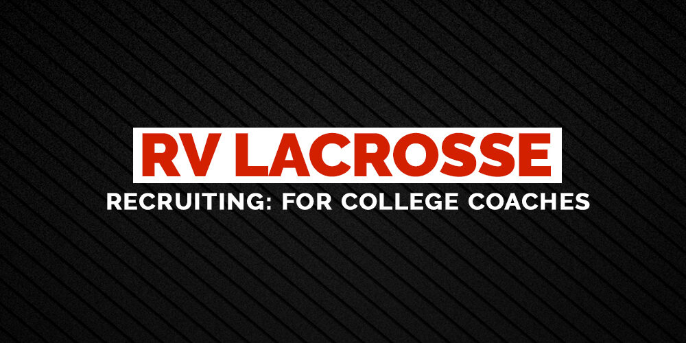 RV-Lacrosse-Recruiting--For-College-Coaches