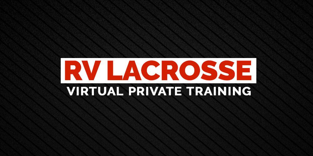 RV-Lacrosse-Virtual-Private-Training